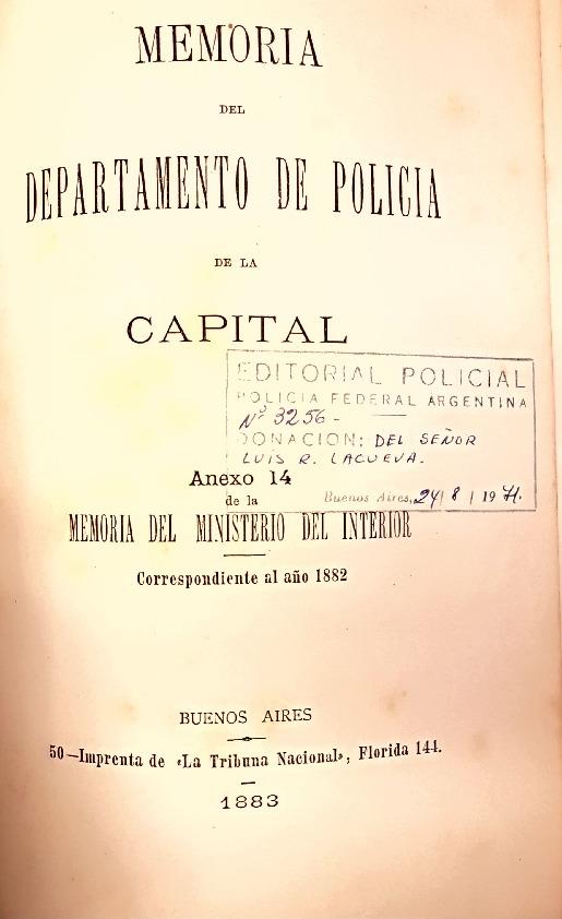 http://archivos-desarrollopolcrim.bibliotecadigital.gob.ar/MemoriasPoliciales/memoria-policial_1883.pdf