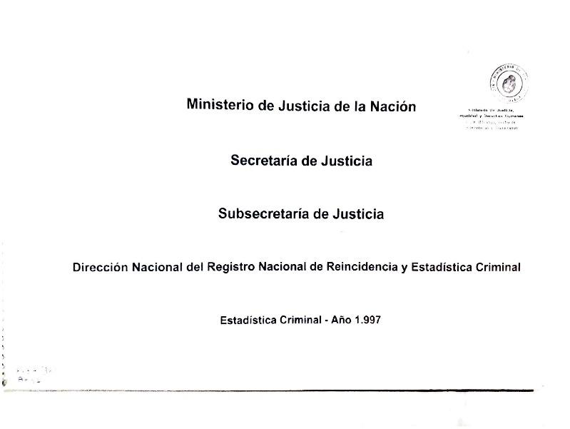 http://archivos-desarrollopolcrim.bibliotecadigital.gob.ar/EstadisticaCriminalNacional2/registro-reincidencia_estadistica-criminal-1997_1999.pdf