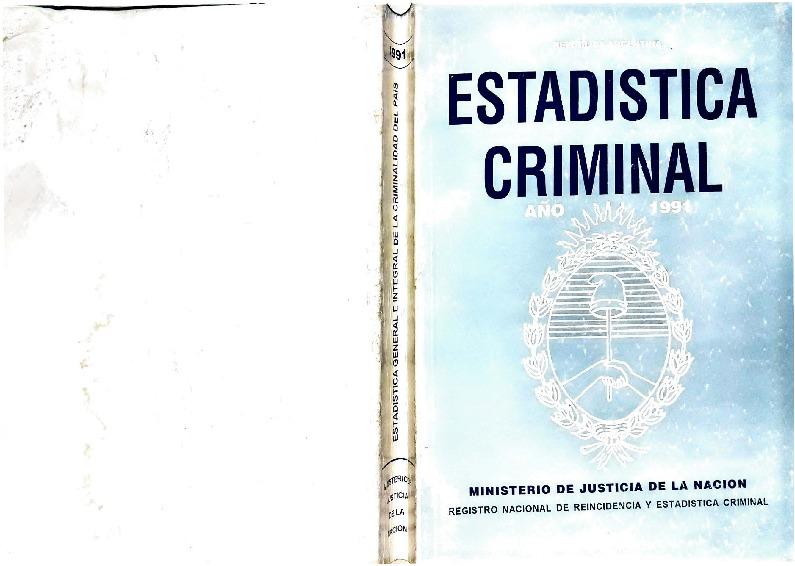 http://archivos-desarrollopolcrim.bibliotecadigital.gob.ar/EstadisticaCriminalNacional2/registro-reincidencia_estadistica-criminal-1991_1994.pdf