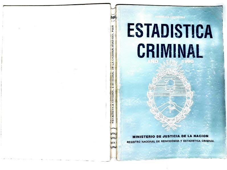 http://archivos-desarrollopolcrim.bibliotecadigital.gob.ar/EstadisticaCriminalNacional2/registro-reincidencia_estadistica-criminal-1990_1994.pdf