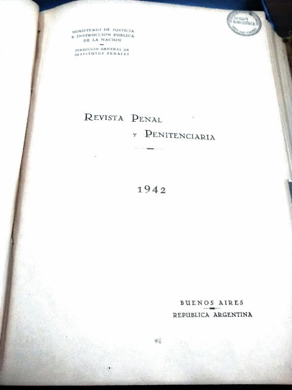 http://archivos-desarrollopolcrim.bibliotecadigital.gob.ar/ArchivoPenitenciario2/revista-penal-penitenciaria_a07_n25_1942.pdf