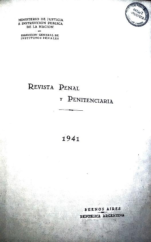 http://archivos-desarrollopolcrim.bibliotecadigital.gob.ar/ArchivoPenitenciario2/revista-penal-penitenciaria_a06_n22_1941.pdf