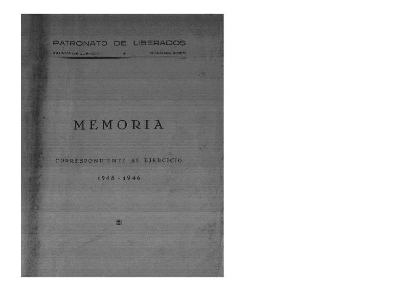 http://archivos-desarrollopolcrim.bibliotecadigital.gob.ar/ArchivoPenitenciario2/patronato-liberados_memoria-1945-1946.pdf