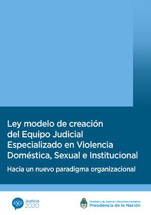 Ley modelo para el Equipo Judicial Especializado en Violencia Doméstica, Sexual e Institucional<br />