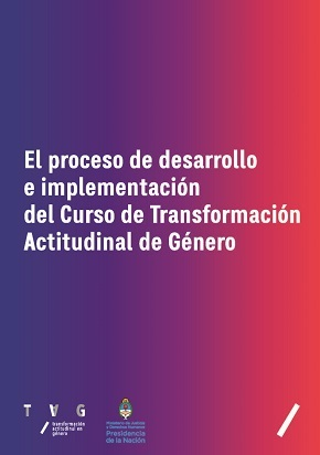 Proceso de desarrollo e implementación del Curso de Transformación Actitudinal de Género